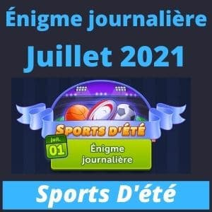 Énigme journalière Juillet 2021 Sports D'ete